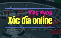 Ứng dụng chơi xóc đĩa mạng